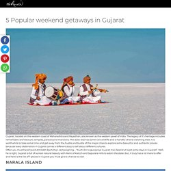 5 popular places to visit in gujarat on weekend with your friends and family