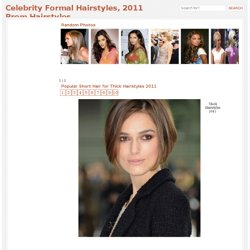 Popular Short Hair for Thick Hairstyles 2011 | Celebrity Formal Hairstyles, 2011 Prom Hairstyles