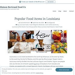 Popular Food items in Louisiana – Maison Bertrand Food Co
