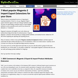 7 Most popular Magento 2 Import Export Extensions for your Store
