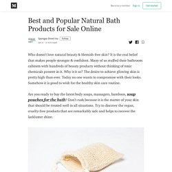 Best and Popular Natural Bath Products for Sale Online