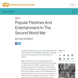 Popular Pastimes And Entertainment In The Second World War