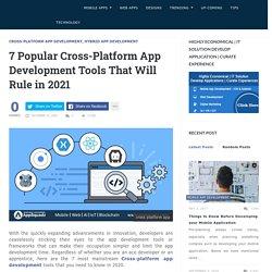 7 Popular Cross-Platform App Development Tools That Will Rule in 2021