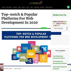 Top-notch & Popular Platforms For Web Development In 2020