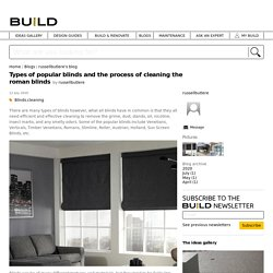 Types of popular blinds and the process of cleaning the roman blinds