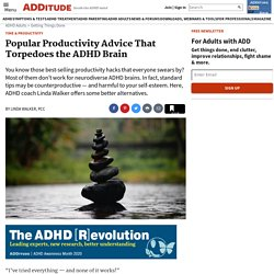 Popular Productivity Advice That Works Against the ADHD Brain