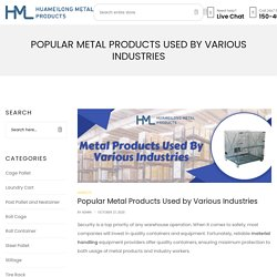 Popular Metal Products Used by Various Industries