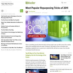 Most Popular Repurposing Tricks of 2011