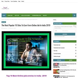 The Most Popular 10 Sites To Earn Form Online Job In India 2019