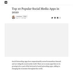 Top 10 Popular Social Media Apps in 2020 - Laceylaura - Medium