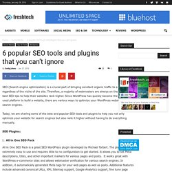 6 popular SEO tools and plugins that you can't ignore