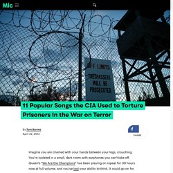 11 Popular Songs the CIA Used to Torture Prisoners in the War on Terror