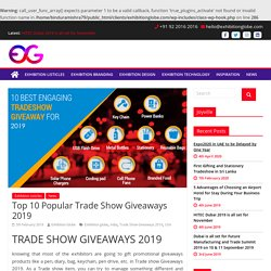 Top 10 Popular Trade Show Giveaways 2019