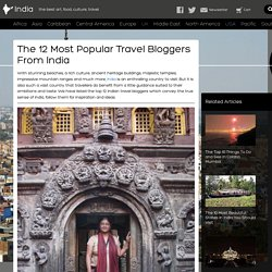 The 12 Most Popular Travel Bloggers From India