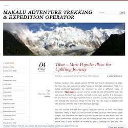 Tibet – Most Popular Place for Uplifting Journey