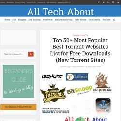 Top 50+ Most Popular Best Torrent Websites for Free Downloads (New Torrent Sites)