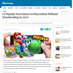 12 Popular Free Games to Play Online Without Downloading in 2020