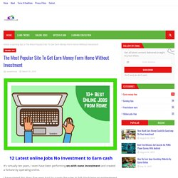 The Most Popular Site To Get Earn Money Form Home Without Investment