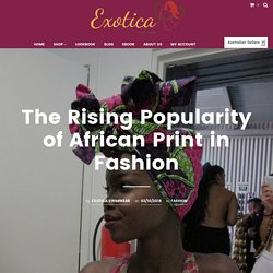 The Rising Popularity of African Print in Fashion – Exotica Swimwear