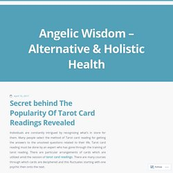 Secret behind The Popularity Of Tarot Card Readings Revealed