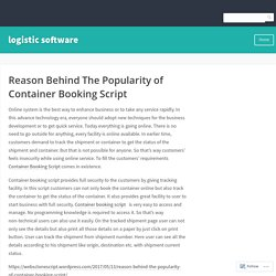 Reason Behind The Popularity of Container Booking Script – logistic software