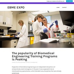 The popularity of Biomedical Engineering Training Programs is Peaking – EBME EXPO