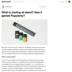 What is Juuling all about? How it gained Popularity?