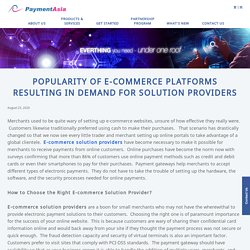 Popularity Of E-Commerce Platforms Resulting In Demand For Solution Providers