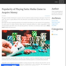 Popularity of Playing Satta Matka Game to Acquire Money