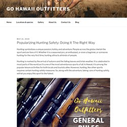 Popularizing Hunting Safety: Doing It The Right Way – Go Hawaii Outfitters