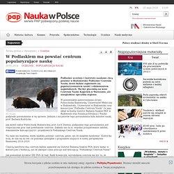 Aktualności o polskiej nauce, badaniach, wydarzeniach, polskich uczelniach i instytutach badawczych