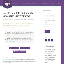 How to Populate and Modify Dates with Gravity Forms - Gravity Wiz