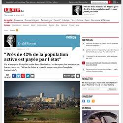 """""""Près de 42% de la population active est payée par l'état"""" - Belgique"""