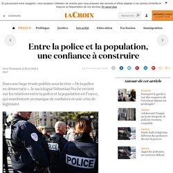 Entre la police et la population, une confiance à construire - La Croix