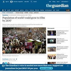 Population of world 'could grow to 15bn by 2100' | World news | The Observer