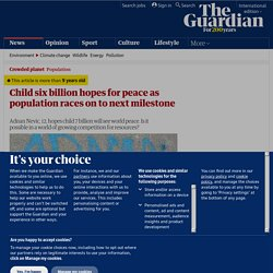 Child six billion hopes for peace as population races on to next milestone | Environment