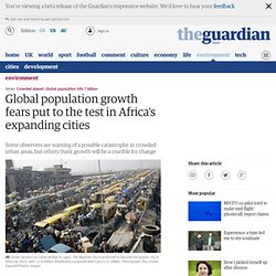 Global population growth fears put to the test in Africa's expanding cities