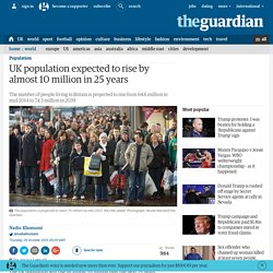 UK population expected to rise by almost 10 million in 25 years