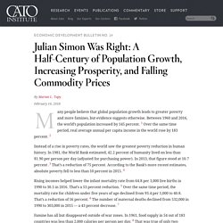 Julian Simon Was Right: A Half-Century of Population Growth, Increasing Prosperity, and Falling Commodity Prices