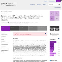 PLOS 18/10/17 Genome-wide SNPs reveal the drivers of gene flow in an urban population of the Asian Tiger Mosquito, Aedes albopictus