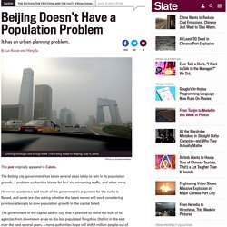 Beijing population growth: Academics blame pollution and overcrowding on poor urban planning.