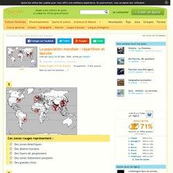 La population mondiale : répartition et densité. Quiz Monde entier, Population