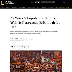 As World's Population Booms, Will Its Resources Be Enough for Us?