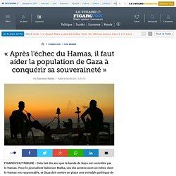 «Après l'échec du Hamas, il faut aider la population de Gaza à conquérir sa souveraineté»