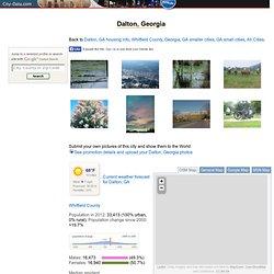 Dalton, Georgia (GA) profile: population, maps, real estate, averages, homes, statistics, relocation, travel, jobs, hospitals, schools, crime, moving, houses, news, sex offenders