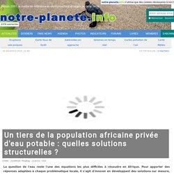 Un tiers de la population africaine privée d'eau potable : quelles solutions structurelles ?