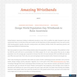 Design World Population Day Wristbands to Raise Awareness