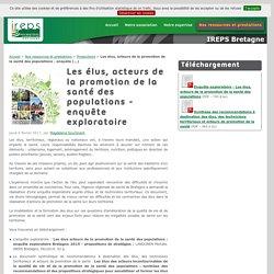 Les élus, acteurs de la promotion de la santé des populations - enquête exploratoire - IREPS Bretagne