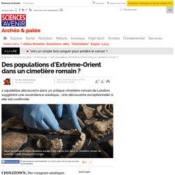 Des populations d'Extrême-Orient dans un cimetière romain ?