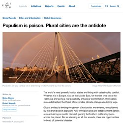 Populism is poison. Plural cities are the antidote